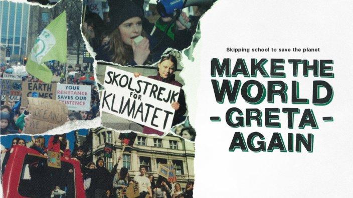 Climate Crisis: Make The World Greta Again