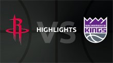 NBA Highlights - Houston Rockets v Sacramento Kings